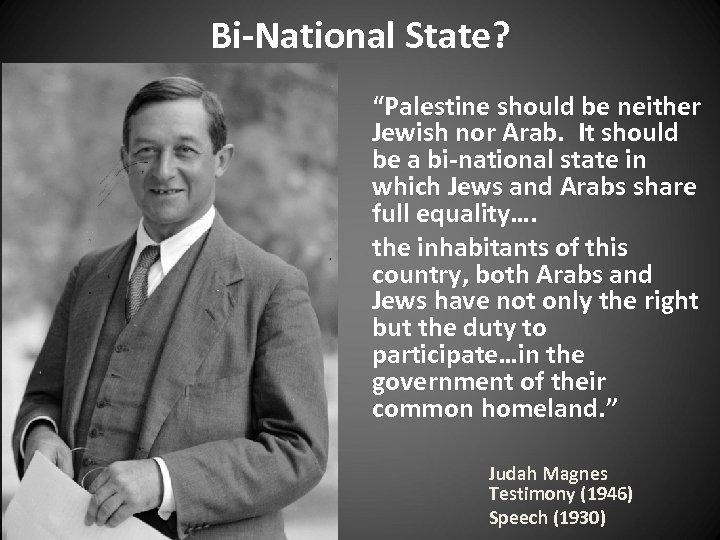 "Bi-National State? ""Palestine should be neither Jewish nor Arab. It should be a bi-national"