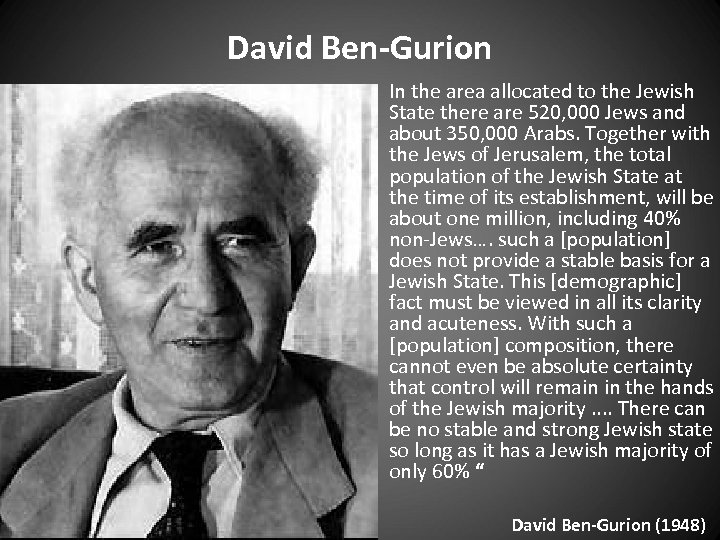 David Ben-Gurion In the area allocated to the Jewish State there are 520, 000