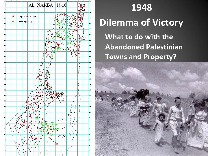 1948 Dilemma of Victory What to do with the Abandoned Palestinian Towns and Property?