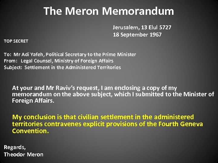 The Meron Memorandum TOP SECRET Jerusalem, 13 Elul 5727 18 September 1967 To: Mr