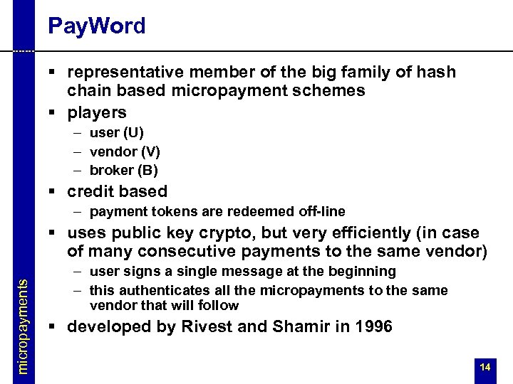 Pay. Word § representative member of the big family of hash chain based micropayment