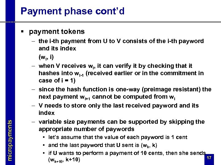 Payment phase cont'd micropayments § payment tokens – the i-th payment from U to