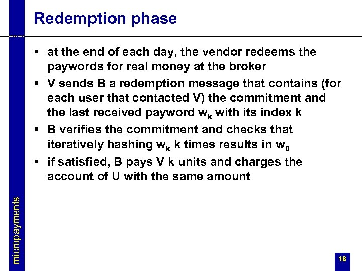 Redemption phase micropayments § at the end of each day, the vendor redeems the