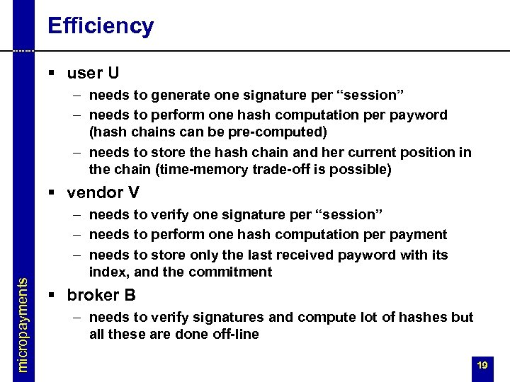 """Efficiency § user U – needs to generate one signature per """"session"""" – needs"""