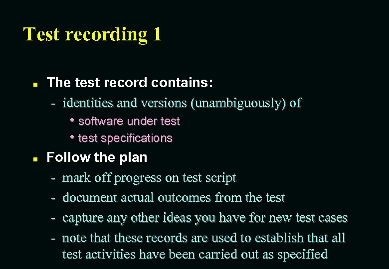 Test recording 1 n n The test record contains: - identities and versions (unambiguously)