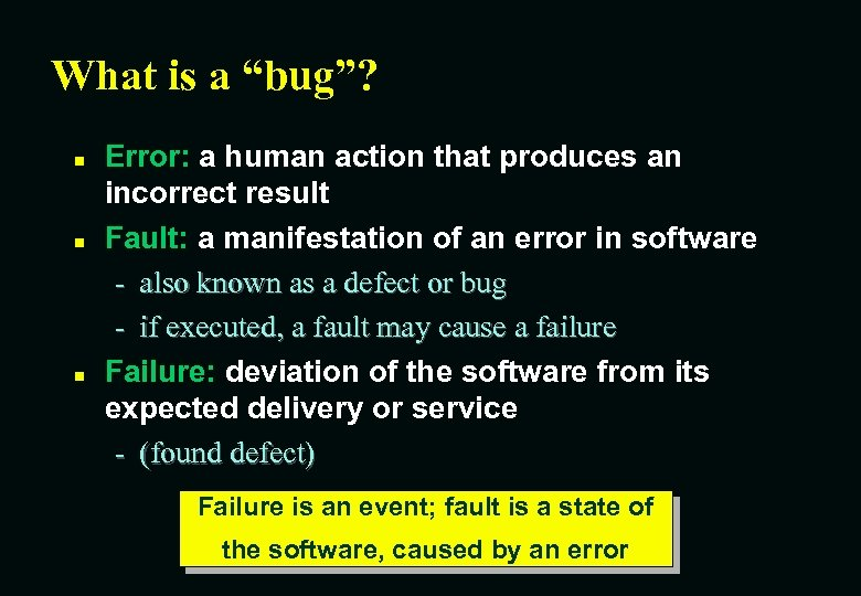 """What is a """"bug""""? n n n Error: a human action that produces an"""