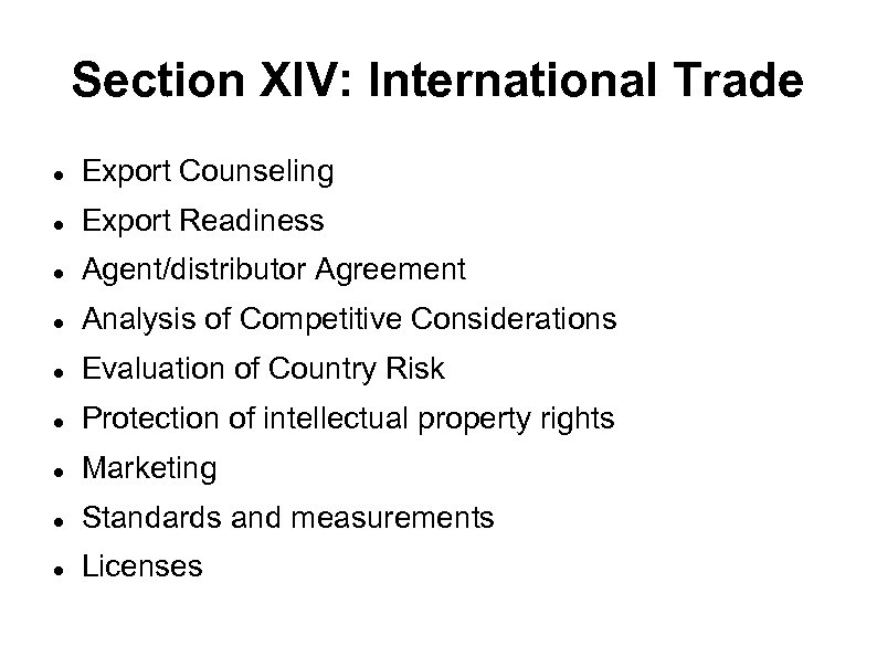 Section XIV: International Trade Export Counseling Export Readiness Agent/distributor Agreement Analysis of Competitive Considerations