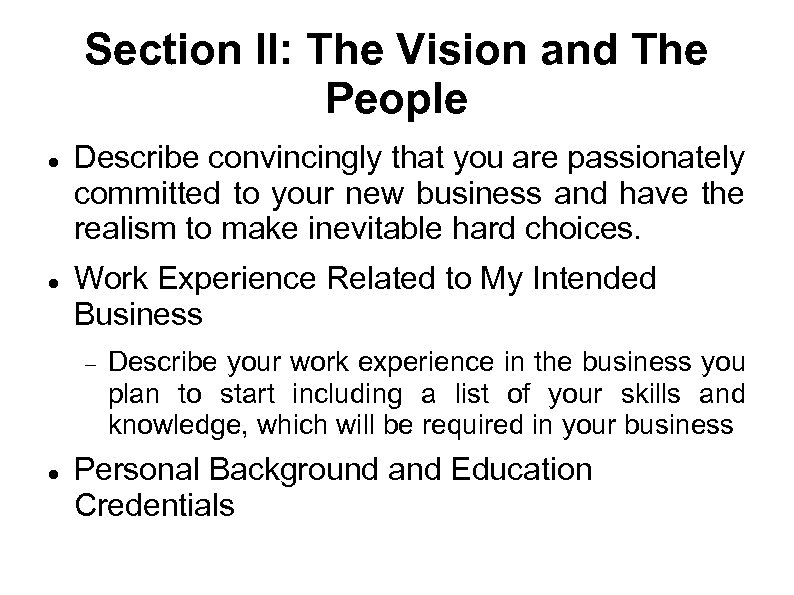 Section II: The Vision and The People Describe convincingly that you are passionately committed