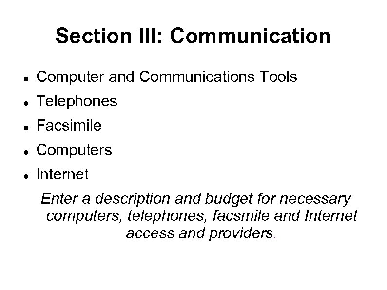 Section III: Communication Computer and Communications Tools Telephones Facsimile Computers Internet Enter a description