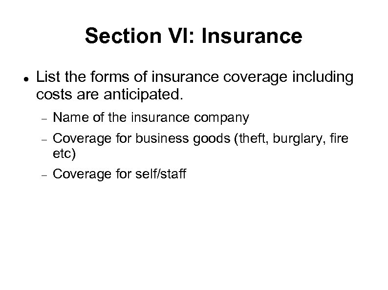 Section VI: Insurance List the forms of insurance coverage including costs are anticipated. Name