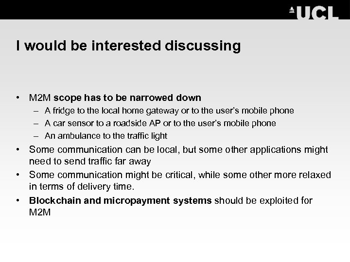 I would be interested discussing • M 2 M scope has to be narrowed