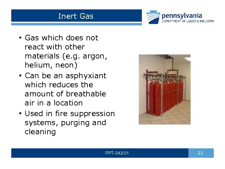 Inert Gas • Gas which does not react with other materials (e. g. argon,