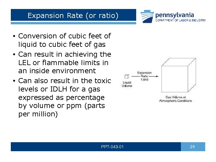 Expansion Rate (or ratio) • Conversion of cubic feet of liquid to cubic feet