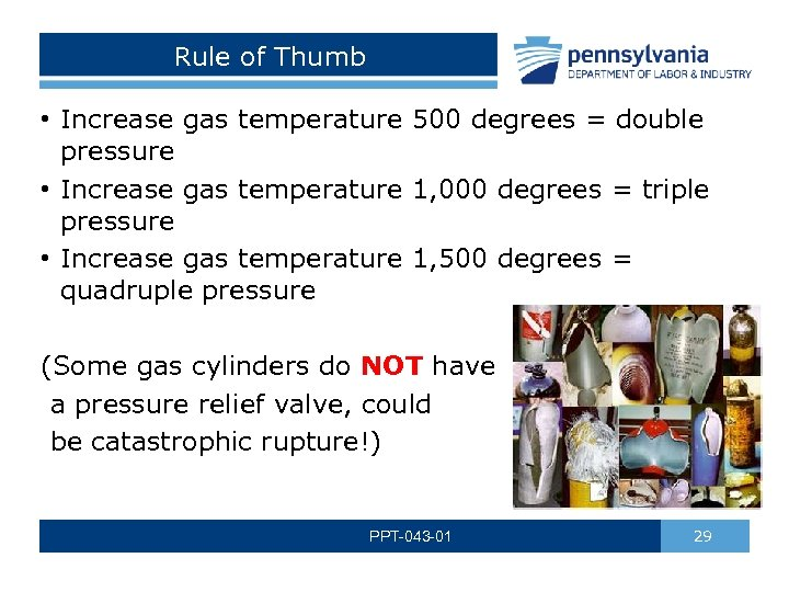 Rule of Thumb • Increase gas temperature 500 degrees = double pressure • Increase