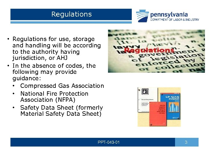 Regulations • Regulations for use, storage and handling will be according to the authority