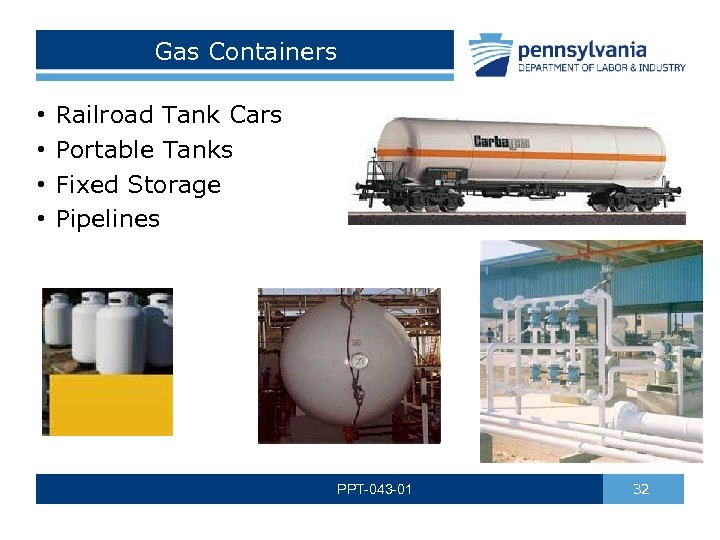 Gas Containers • • Railroad Tank Cars Portable Tanks Fixed Storage Pipelines PPT-043 -01
