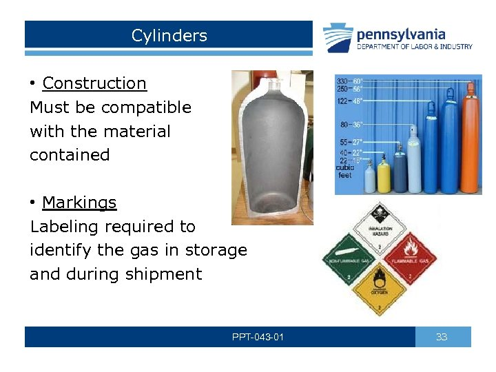Cylinders • Construction Must be compatible with the material contained • Markings Labeling required