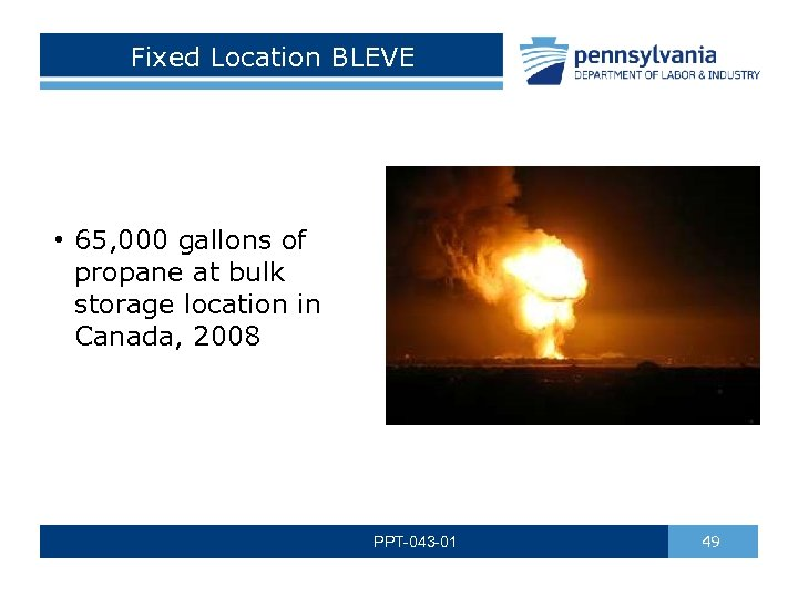 Fixed Location BLEVE • 65, 000 gallons of propane at bulk storage location in