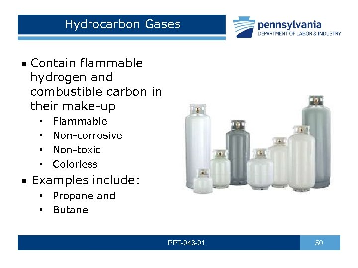 Hydrocarbon Gases Contain flammable hydrogen and combustible carbon in their make-up • • Flammable