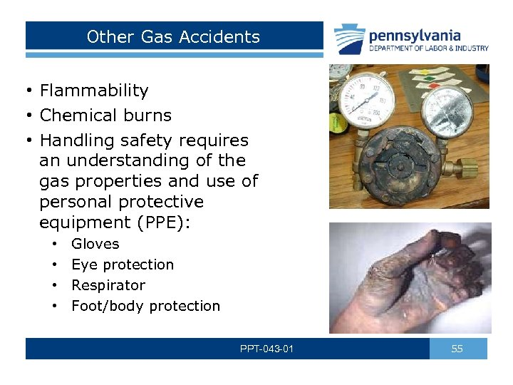 Other Gas Accidents • Flammability • Chemical burns • Handling safety requires an understanding