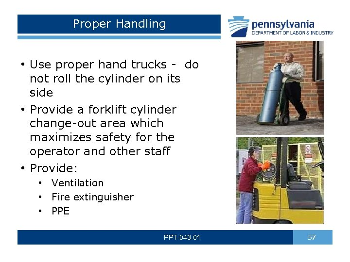 Proper Handling • Use proper hand trucks - do not roll the cylinder on