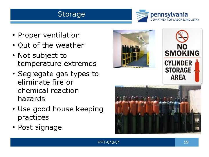 Storage • Proper ventilation • Out of the weather • Not subject to temperature