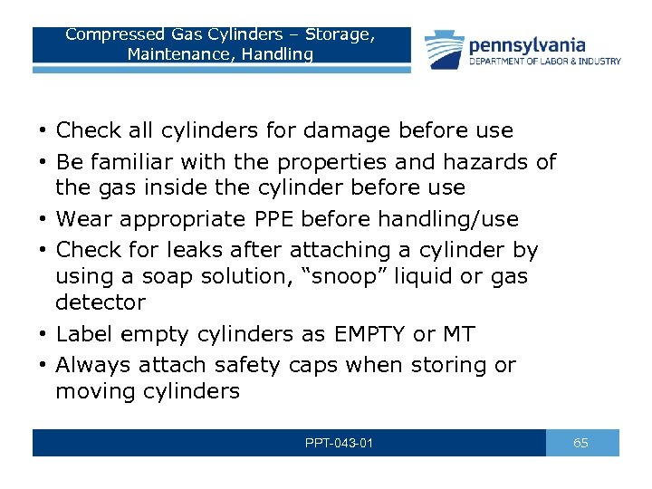 Compressed Gas Cylinders – Storage, Maintenance, Handling • Check all cylinders for damage before