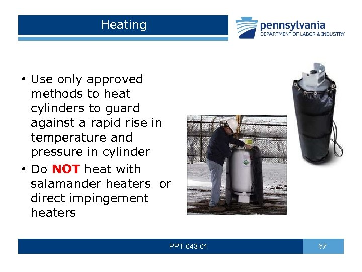 Heating • Use only approved methods to heat cylinders to guard against a rapid
