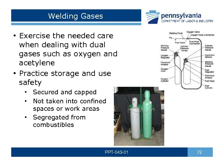 Welding Gases • Exercise the needed care when dealing with dual gases such as