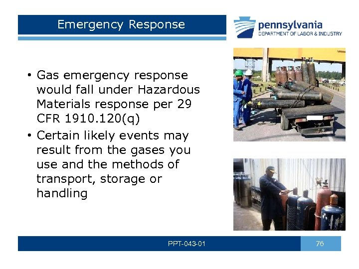 Emergency Response • Gas emergency response would fall under Hazardous Materials response per 29
