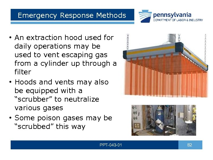 Emergency Response Methods • An extraction hood used for daily operations may be used