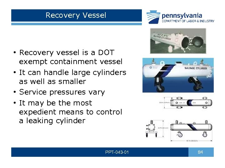 Recovery Vessel • Recovery vessel is a DOT exempt containment vessel • It can