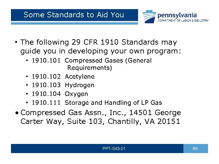 Some Standards to Aid You • The following 29 CFR 1910 Standards may guide
