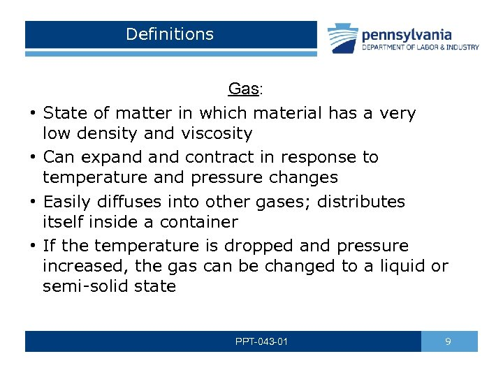 Definitions • • Gas: State of matter in which material has a very low