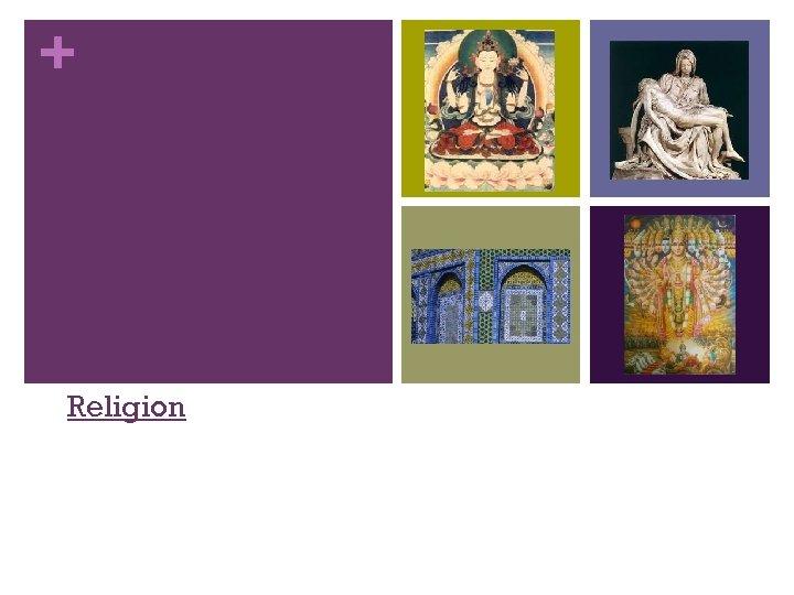 + Religion