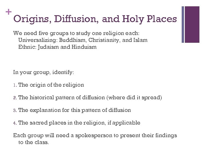 + Origins, Diffusion, and Holy Places We need five groups to study one religion