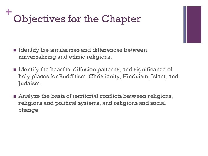 + Objectives for the Chapter n Identify the similarities and differences between universalizing and