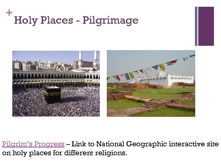 + Holy Places - Pilgrimage Pilgrim's Progress – Link to National Geographic interactive site