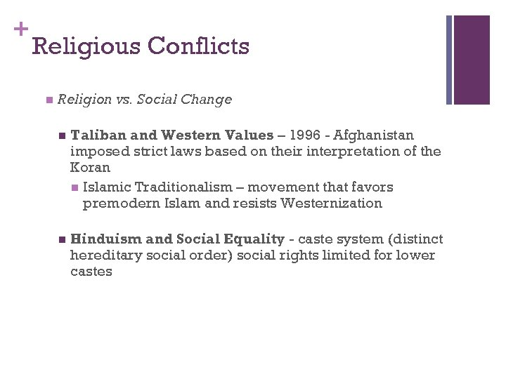 + Religious Conflicts n Religion vs. Social Change n Taliban and Western Values –