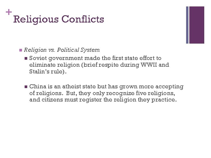 + Religious Conflicts n Religion vs. Political System n Soviet government made the first