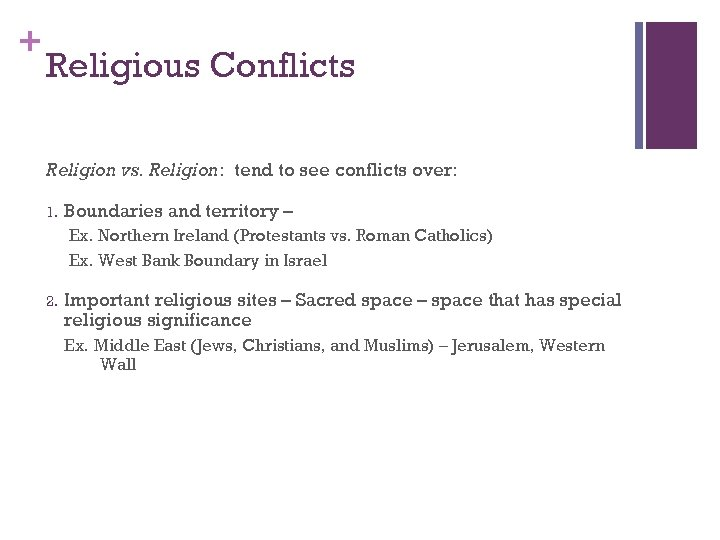 + Religious Conflicts Religion vs. Religion: tend to see conflicts over: 1. Boundaries and