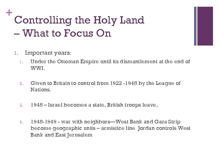 + Controlling the Holy Land – What to Focus On Important years: 1. 1.