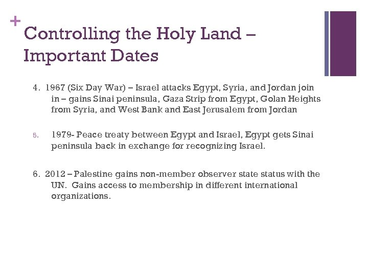 + Controlling the Holy Land – Important Dates 4. 1967 (Six Day War) –