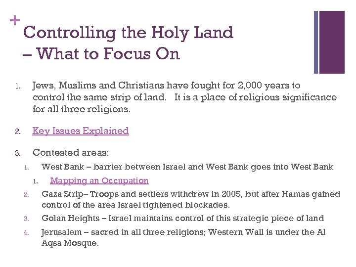 + Controlling the Holy Land – What to Focus On 1. Jews, Muslims and