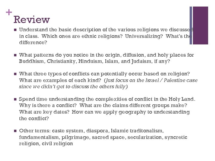 + Review n Understand the basic description of the various religions we discussed in