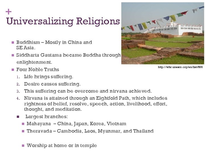 + Universalizing Religions n n n Buddhism – Mostly in China and SE Asia.