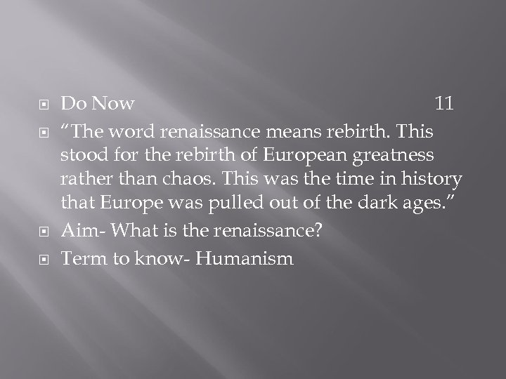 "Do Now 11 ""The word renaissance means rebirth. This stood for the rebirth"