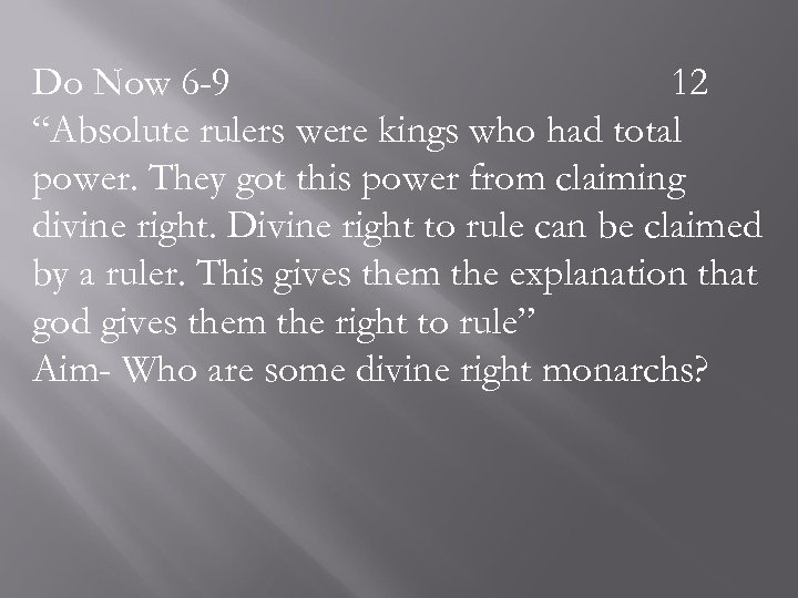 "Do Now 6 -9 12 ""Absolute rulers were kings who had total power. They"
