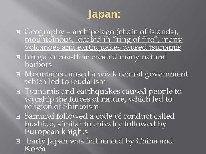 "Japan: Geography – archipelago (chain of islands), mountainous, located in ""ring of fire"", many"