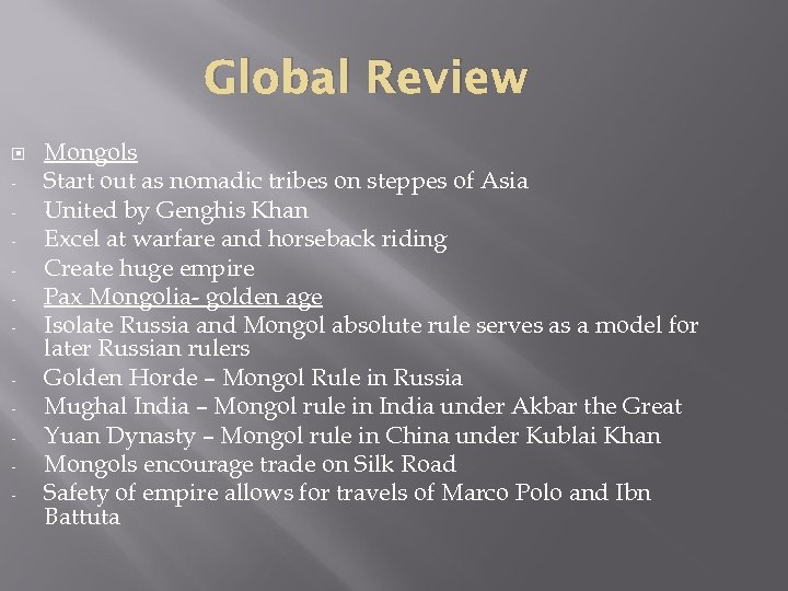 Global Review - Mongols Start out as nomadic tribes on steppes of Asia United